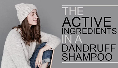 Active Ingredients in Dandruff Shampoos – The Ultimate Guide